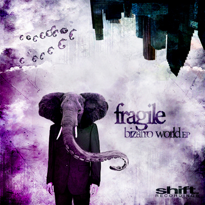 Fragile - Bizarro World EP